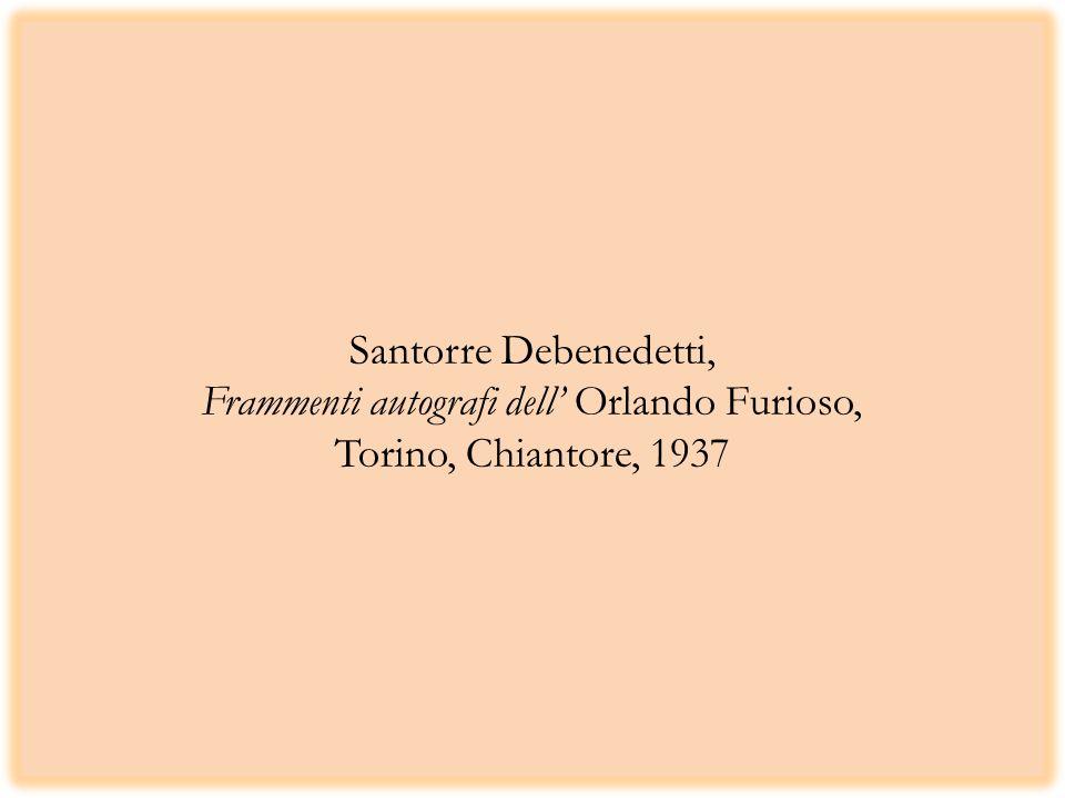 Santorre Debenedetti, Frammenti autografi dell' Orlando Furioso, Torino, Chiantore, 1937