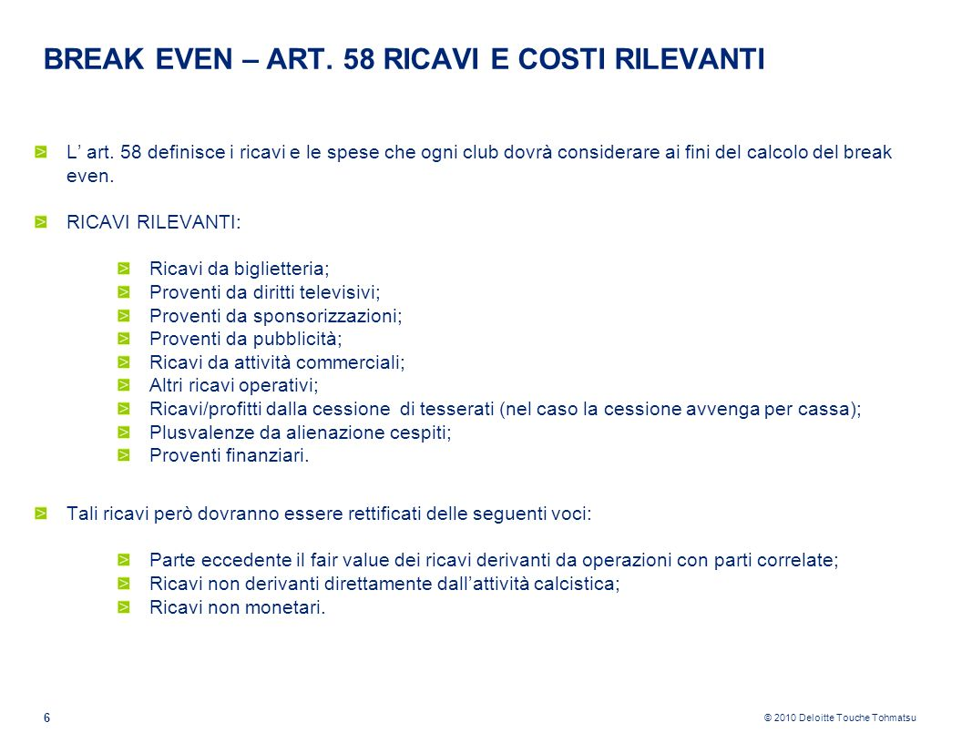 BREAK EVEN – ART. 58 RICAVI E COSTI RILEVANTI