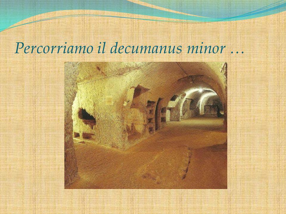 Percorriamo il decumanus minor …
