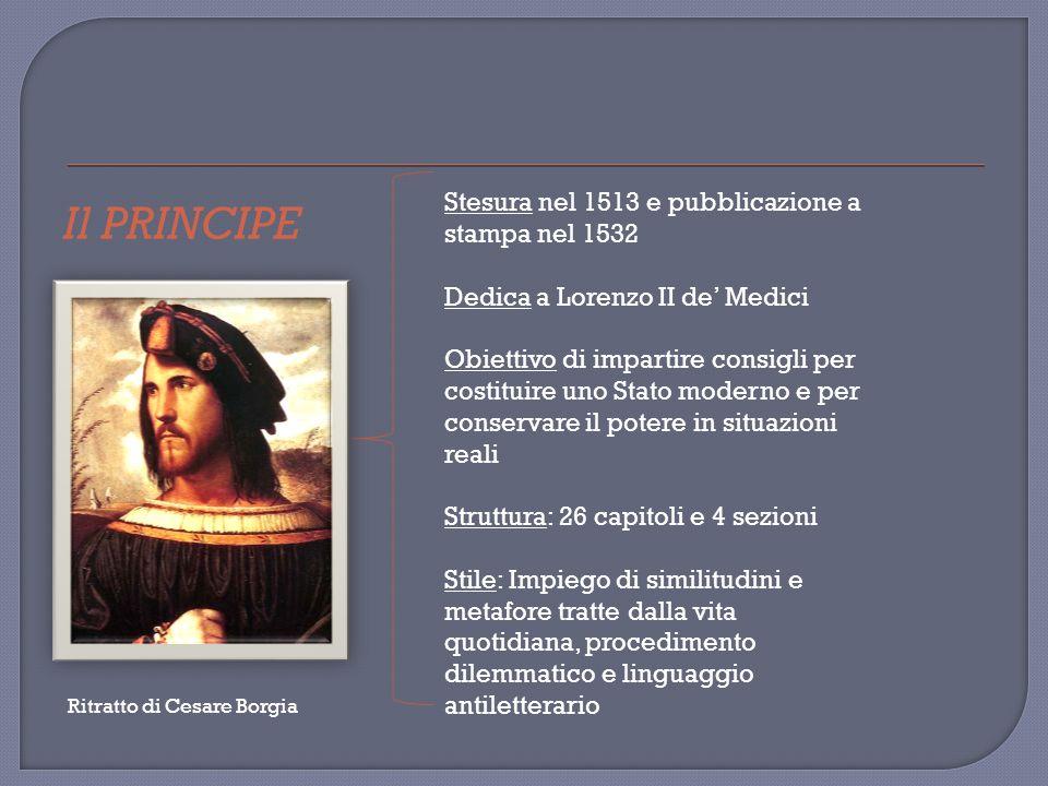 Il PRINCIPE Stesura nel 1513 e pubblicazione a stampa nel 1532