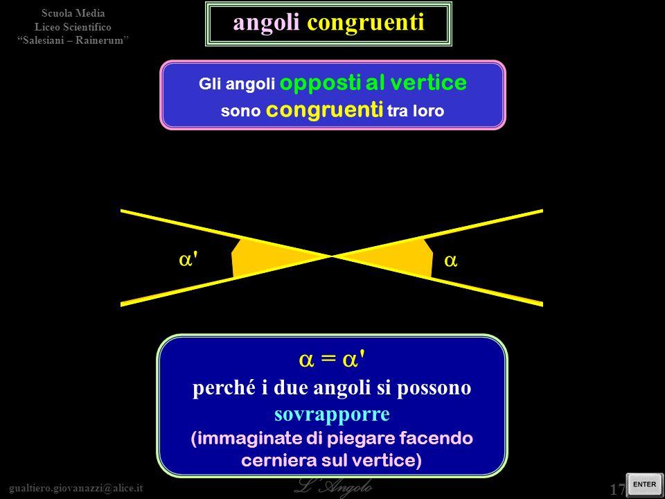 angoli congruenti a = a a a a a perché i due angoli si possono