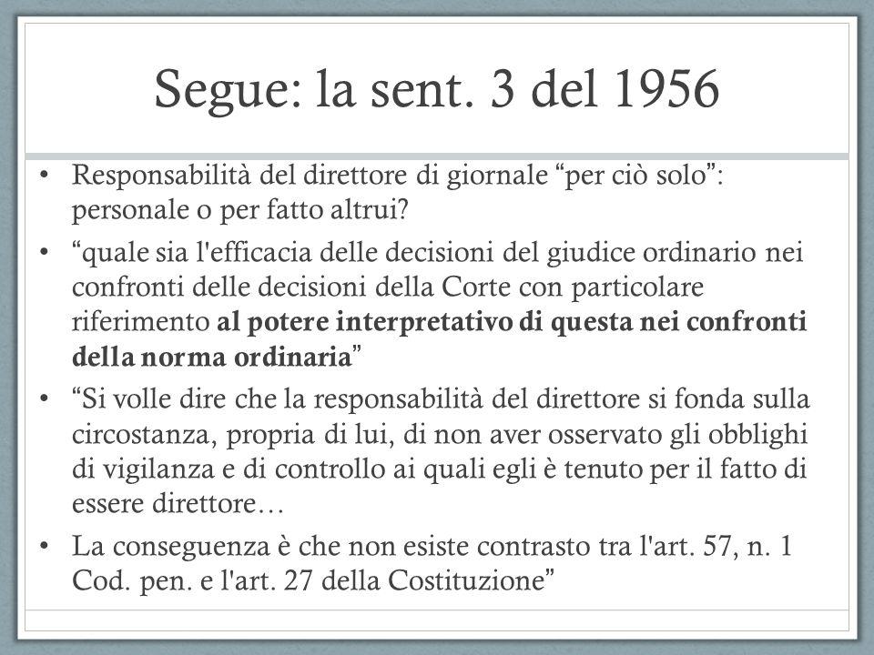 Segue: la sent. 3 del 1956 Responsabilità del direttore di giornale per ciò solo : personale o per fatto altrui
