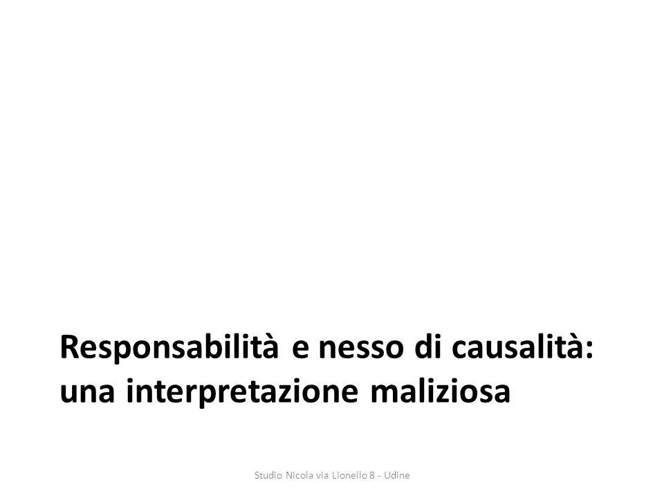 Responsabilità e nesso di causalità: una interpretazione maliziosa