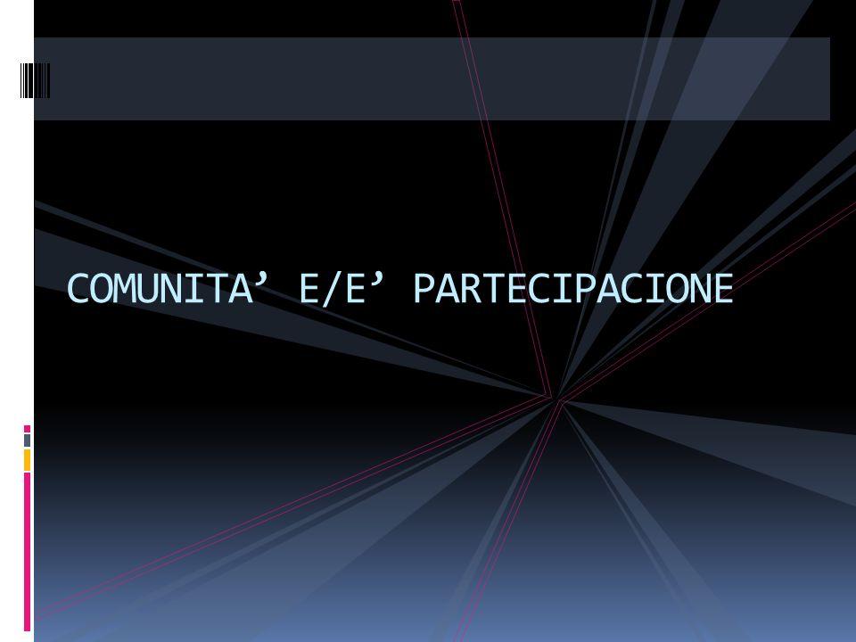 COMUNITA' E/E' PARTECIPACIONE