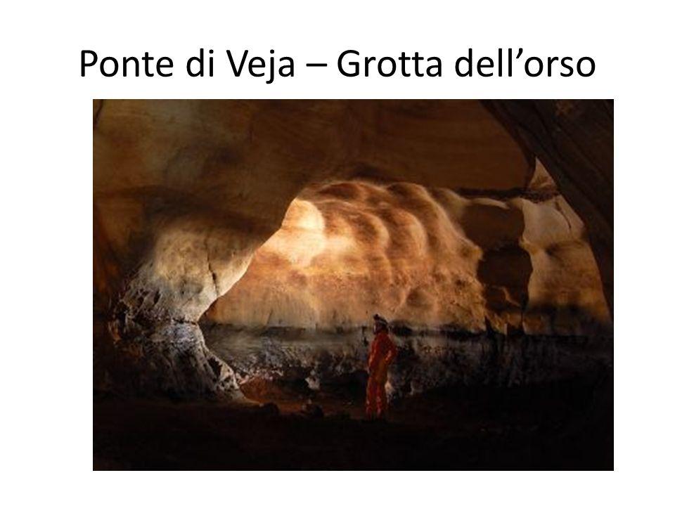 Ponte di Veja – Grotta dell'orso