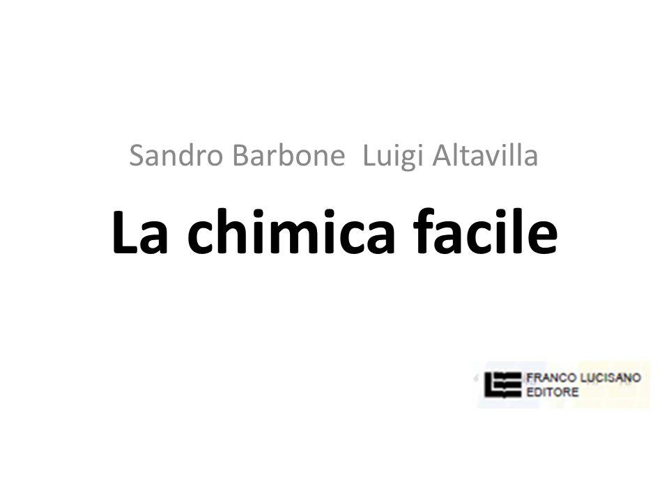 Sandro Barbone Luigi Altavilla La chimica facile