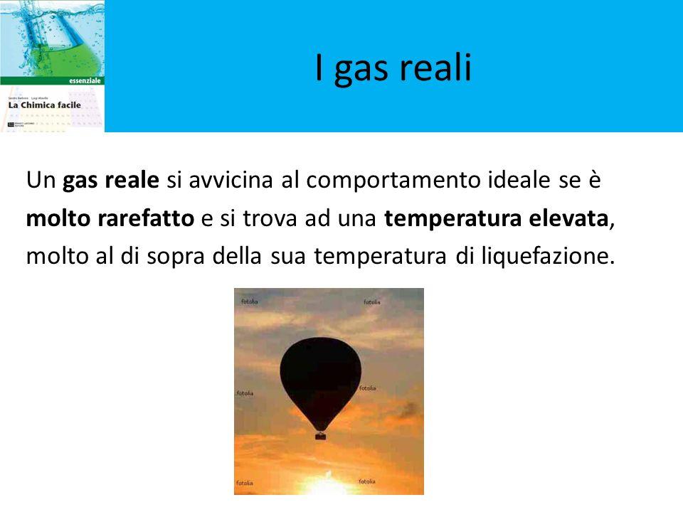 I gas reali Un gas reale si avvicina al comportamento ideale se è