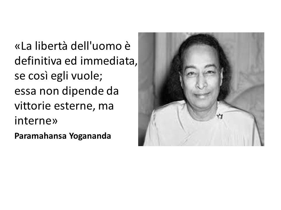 «La libertà dell uomo è definitiva ed immediata, se così egli vuole; essa non dipende da vittorie esterne, ma interne»