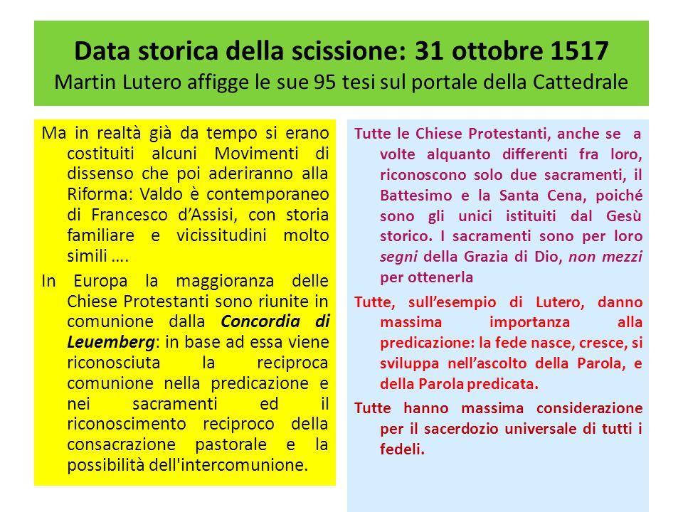 Data storica della scissione: 31 ottobre 1517 Martin Lutero affigge le sue 95 tesi sul portale della Cattedrale