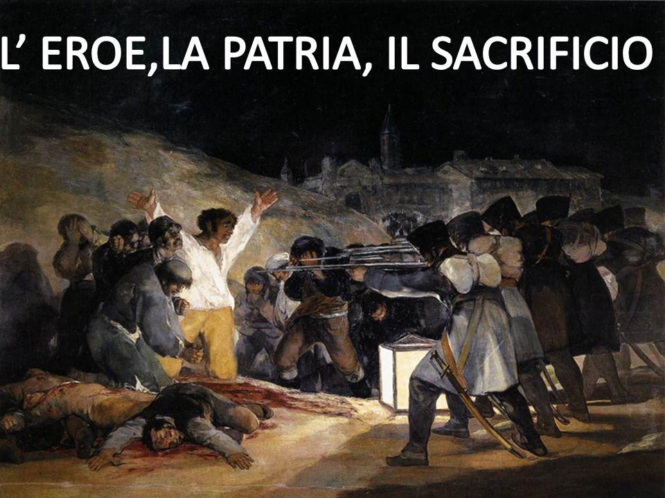 L' EROE,LA PATRIA, IL SACRIFICIO