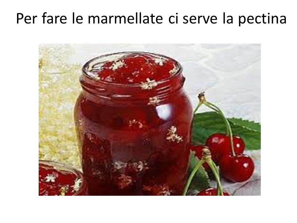 Per fare le marmellate ci serve la pectina