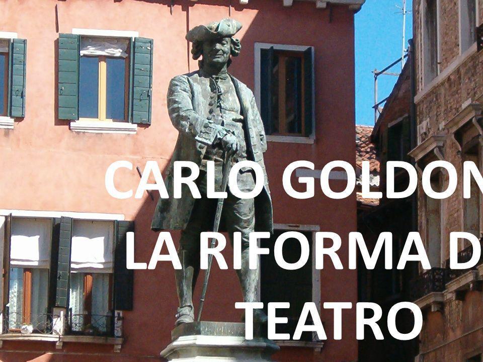 CARLO GOLDONI E LA RIFORMA DEL TEATRO
