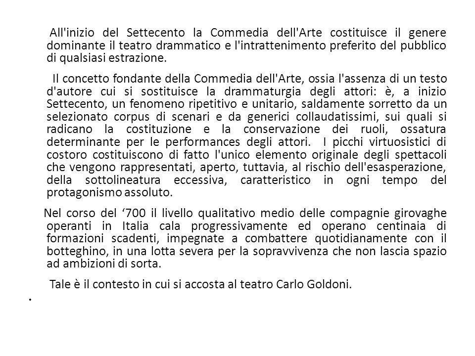 Tale è il contesto in cui si accosta al teatro Carlo Goldoni.