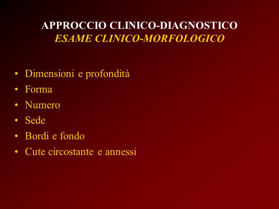 APPROCCIO CLINICO-DIAGNOSTICO ESAME CLINICO-MORFOLOGICO