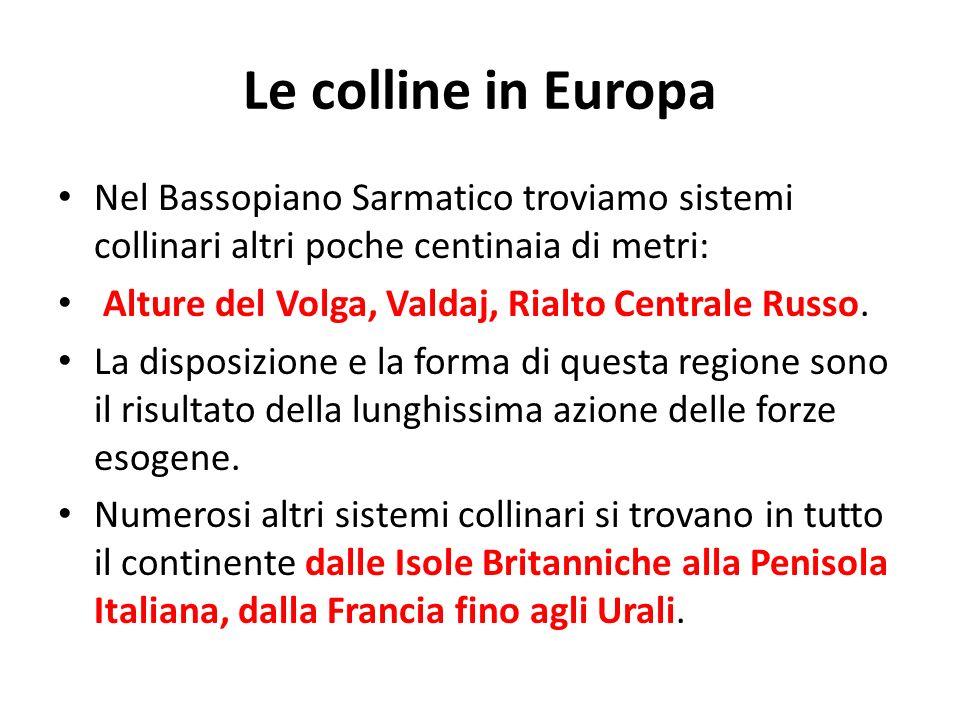 Le colline in Europa Nel Bassopiano Sarmatico troviamo sistemi collinari altri poche centinaia di metri:
