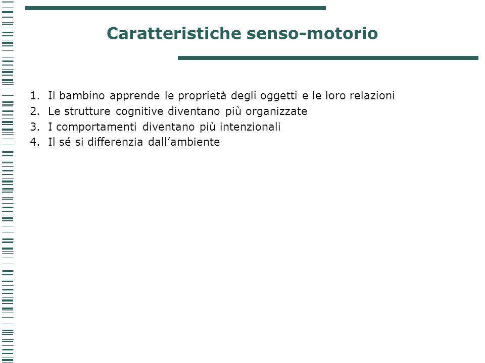 Caratteristiche senso-motorio