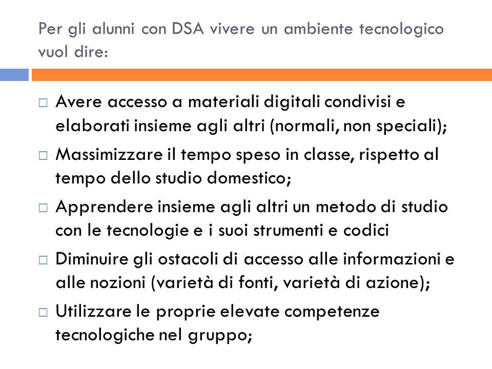 Per gli alunni con DSA vivere un ambiente tecnologico vuol dire: