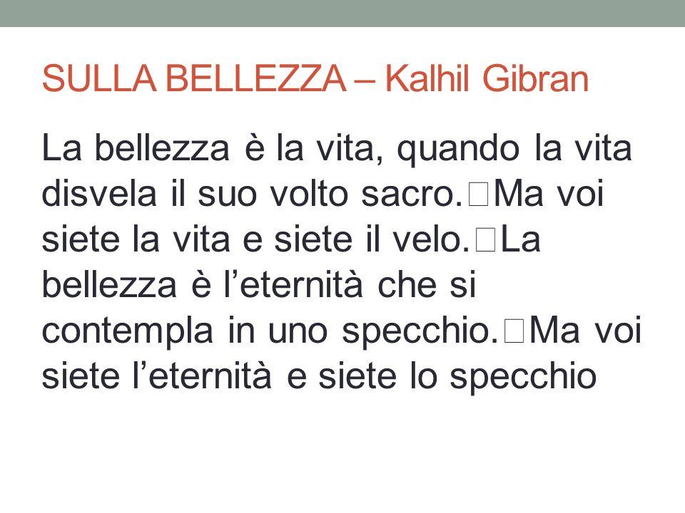 SULLA BELLEZZA – Kalhil Gibran