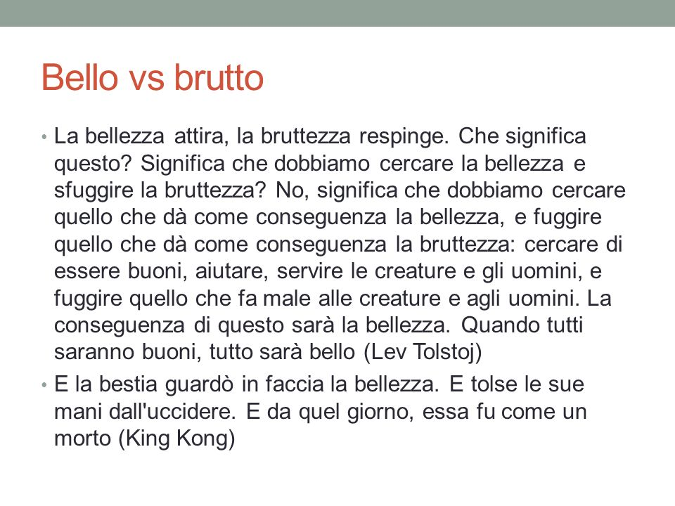 Bello vs brutto