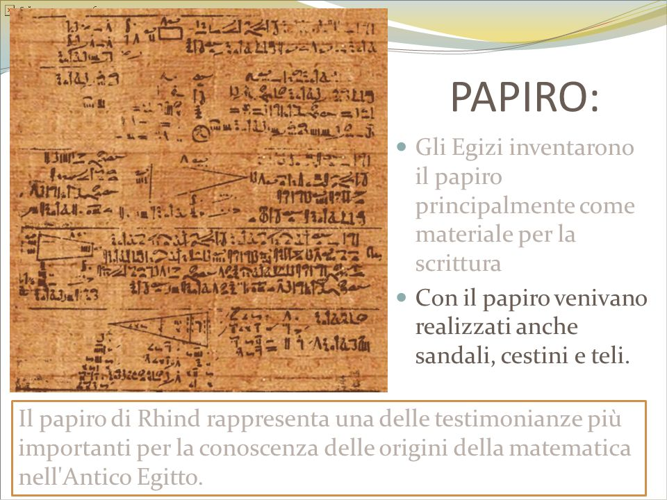 PAPIRO: Gli Egizi inventarono il papiro principalmente come materiale per la scrittura.