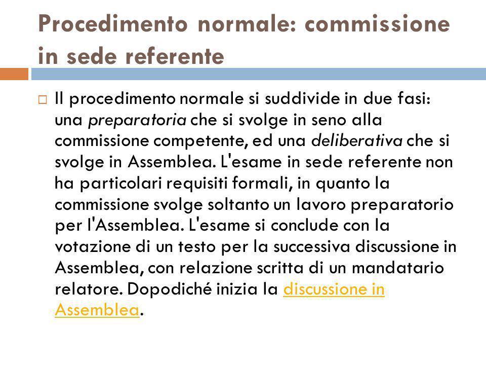 Procedimento normale: commissione in sede referente