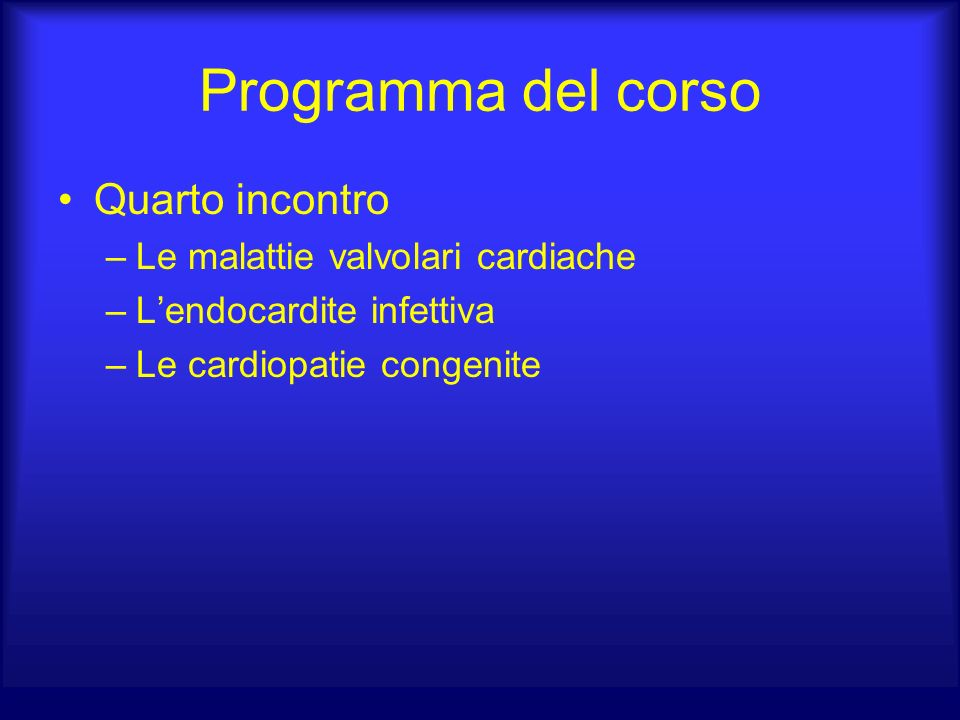 Programma del corso Quarto incontro Le malattie valvolari cardiache