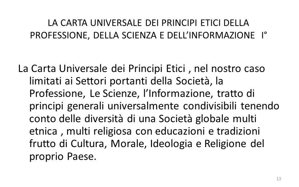 LA CARTA UNIVERSALE DEI PRINCIPI ETICI DELLA PROFESSIONE, DELLA SCIENZA E DELL'INFORMAZIONE I°