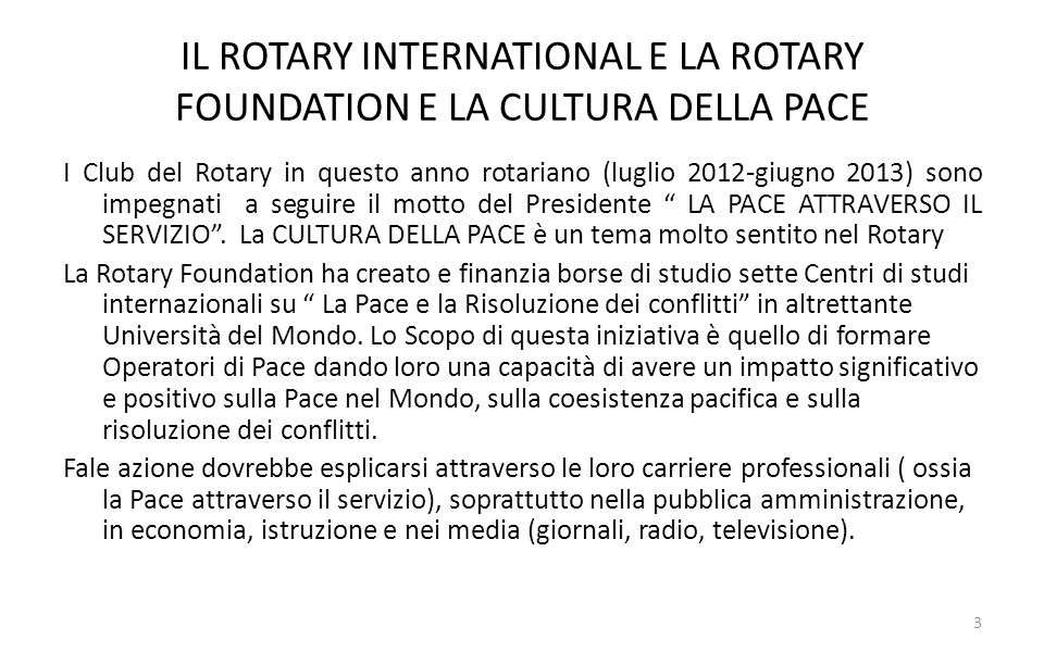 IL ROTARY INTERNATIONAL E LA ROTARY FOUNDATION E LA CULTURA DELLA PACE