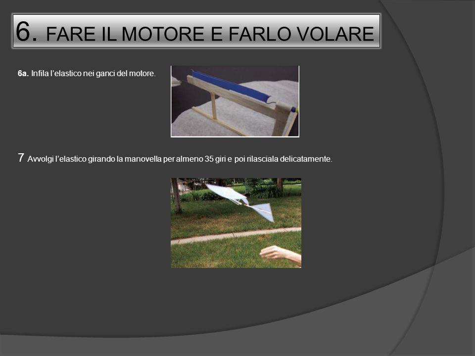 6. FARE IL MOTORE E FARLO VOLARE