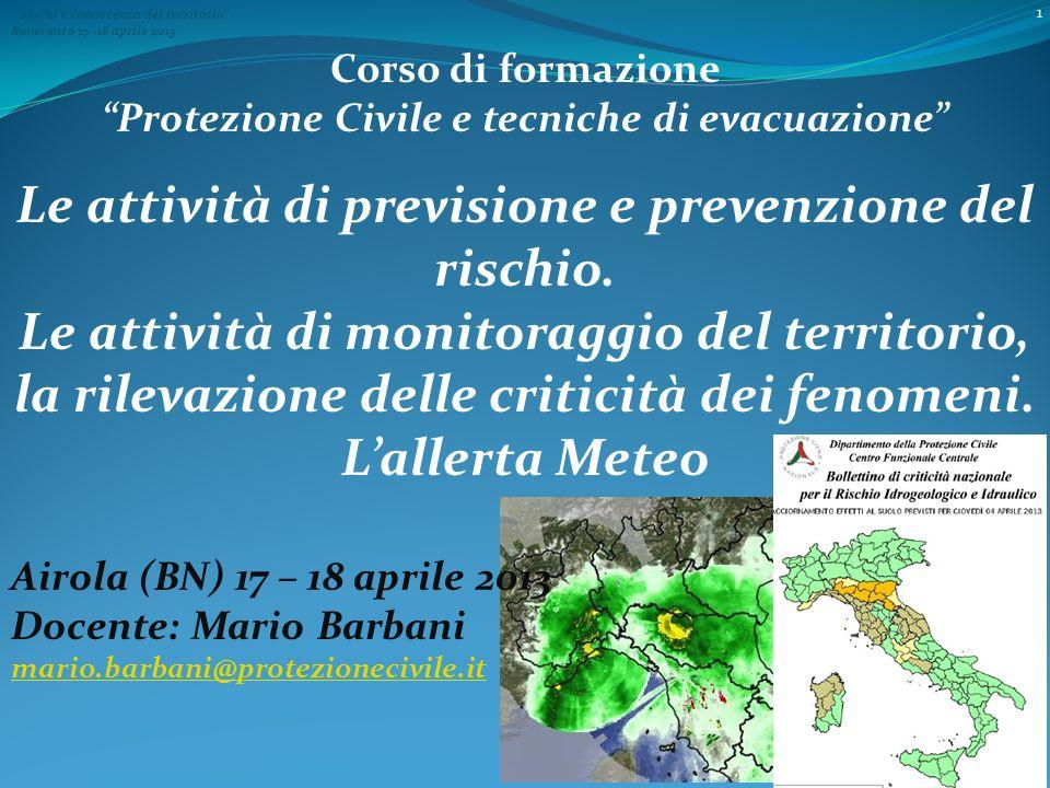 Le attività di previsione e prevenzione del rischio.