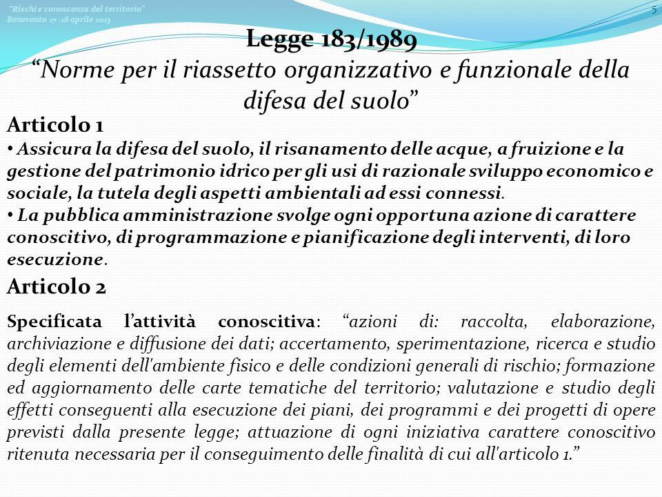 Legge 183/1989 Norme per il riassetto organizzativo e funzionale della difesa del suolo Articolo 1.