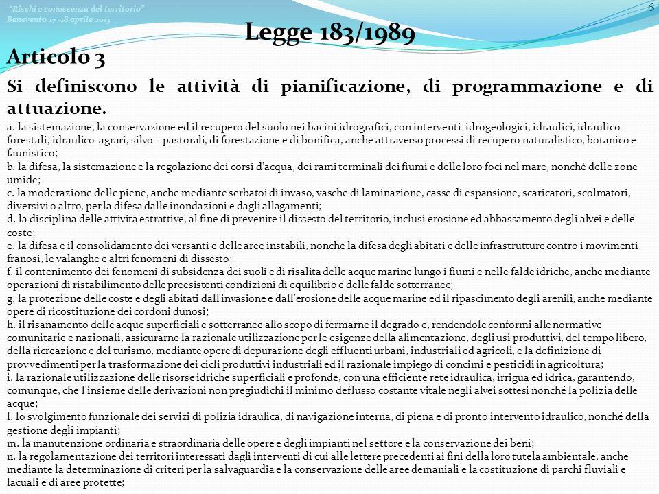 Legge 183/1989 Articolo 3. Si definiscono le attività di pianificazione, di programmazione e di attuazione.
