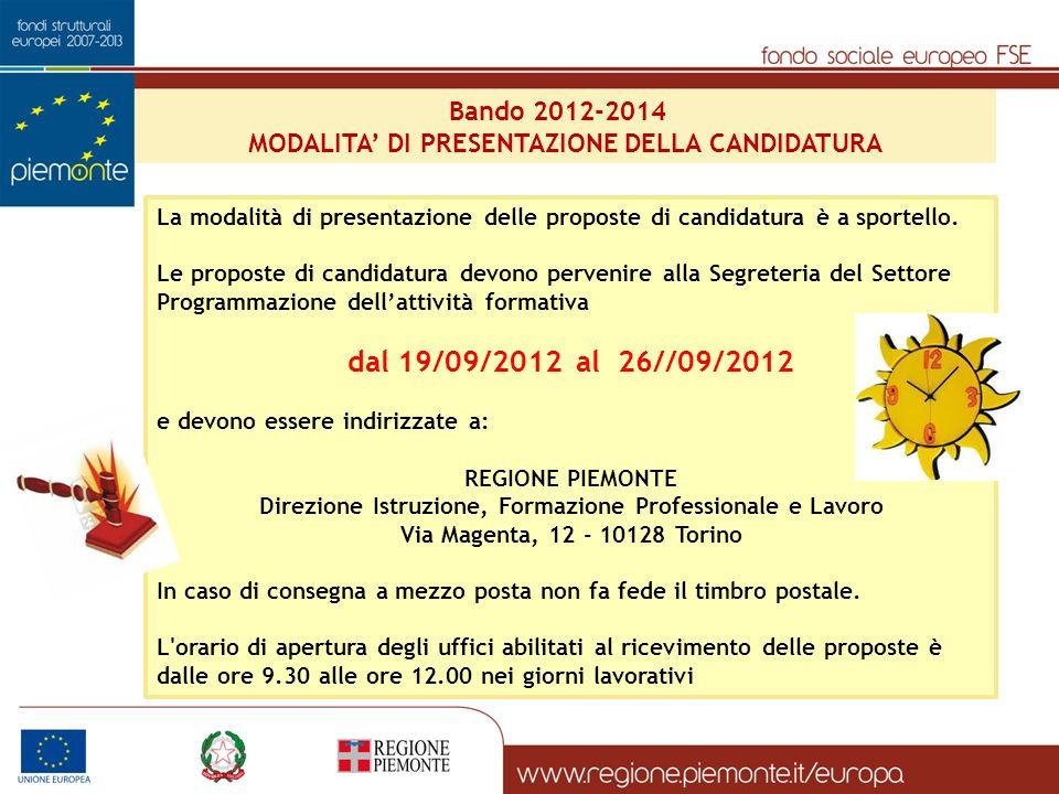 Bando 2012-2014 MODALITA' DI PRESENTAZIONE DELLA CANDIDATURA. La modalità di presentazione delle proposte di candidatura è a sportello.