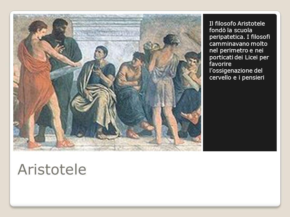Il filosofo Aristotele fondò la scuola peripatetica
