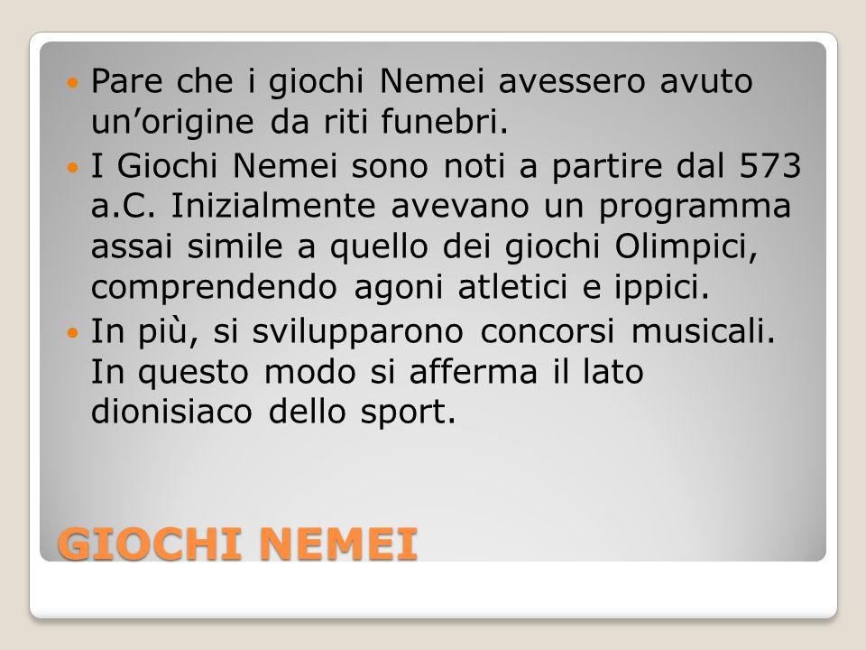 Pare che i giochi Nemei avessero avuto un'origine da riti funebri.