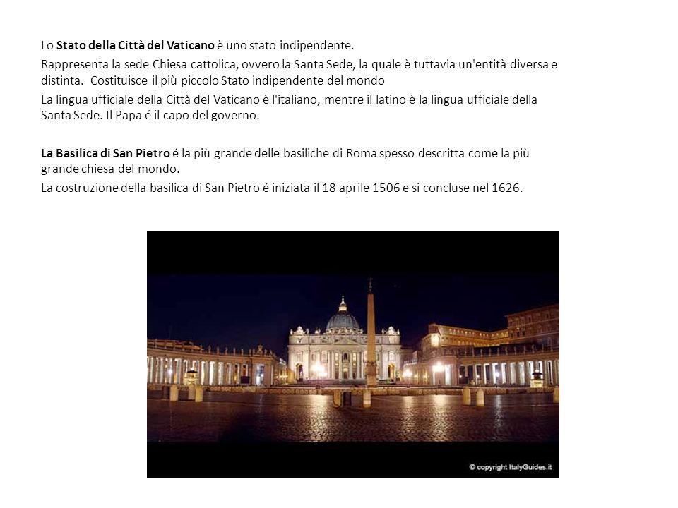 Lo Stato della Città del Vaticano è uno stato indipendente.