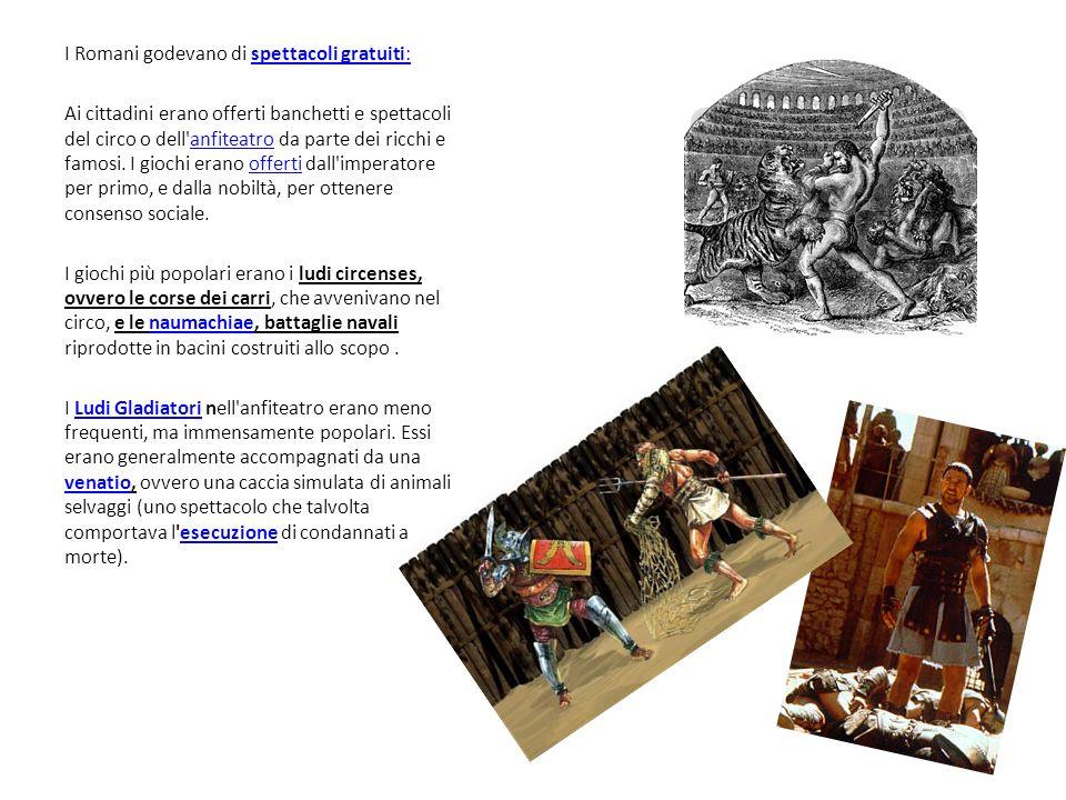 I Romani godevano di spettacoli gratuiti:
