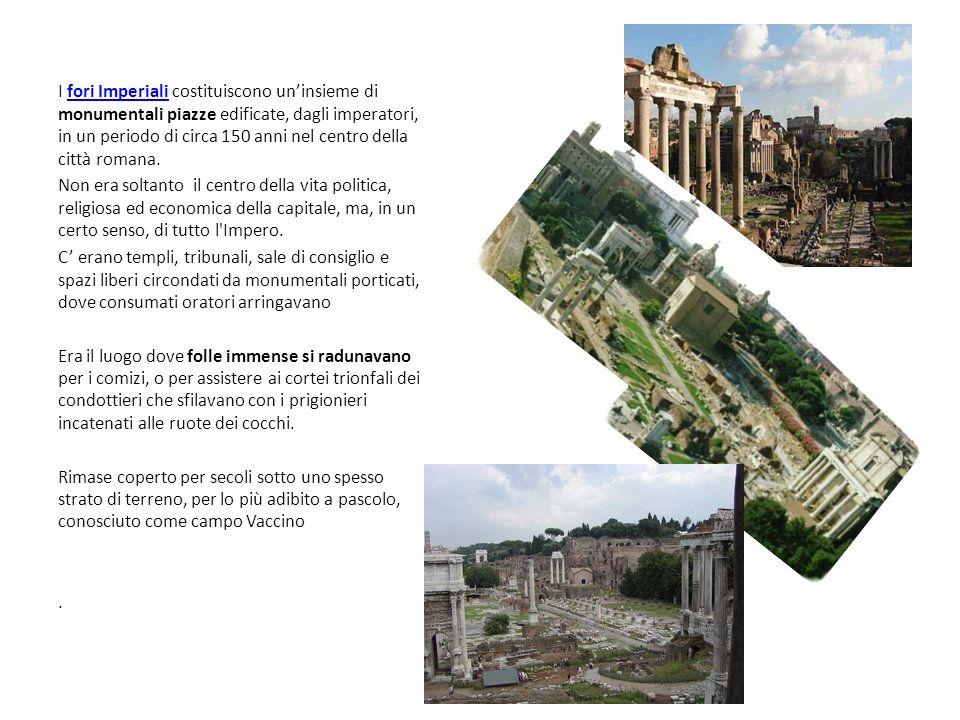 I fori Imperiali costituiscono un'insieme di monumentali piazze edificate, dagli imperatori, in un periodo di circa 150 anni nel centro della città romana.