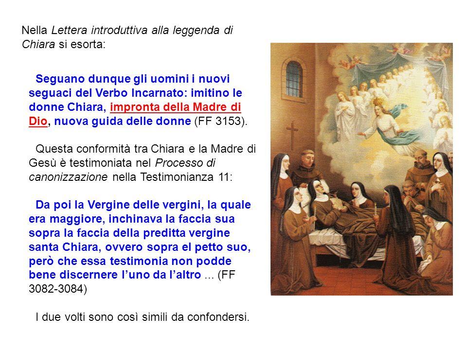 Nella Lettera introduttiva alla leggenda di Chiara si esorta:
