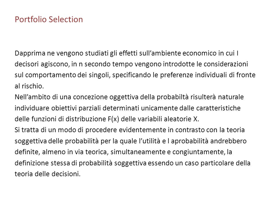 Portfolio SelectionDapprima ne vengono studiati gli effetti sull'ambiente economico in cui I.