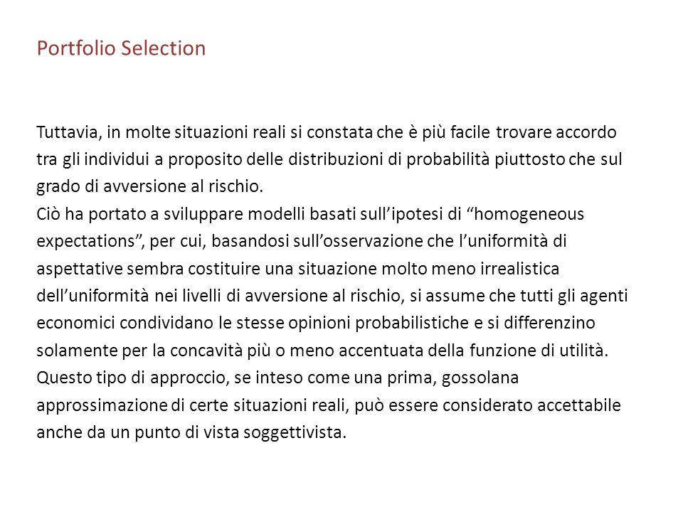 Portfolio Selection Tuttavia, in molte situazioni reali si constata che è più facile trovare accordo.
