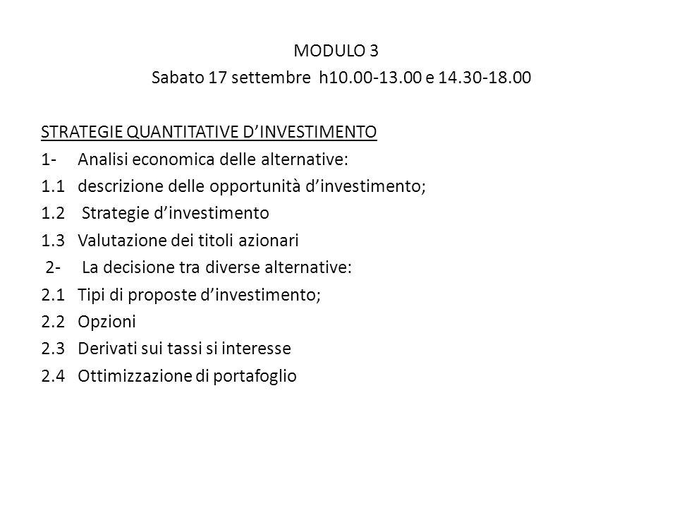 MODULO 3 Sabato 17 settembre h10.00-13.00 e 14.30-18.00 STRATEGIE QUANTITATIVE D'INVESTIMENTO. 1- Analisi economica delle alternative: