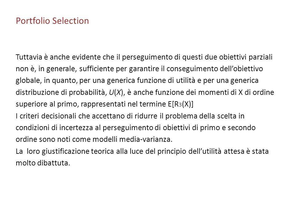 Portfolio Selection Tuttavia è anche evidente che il perseguimento di questi due obiettivi parziali.