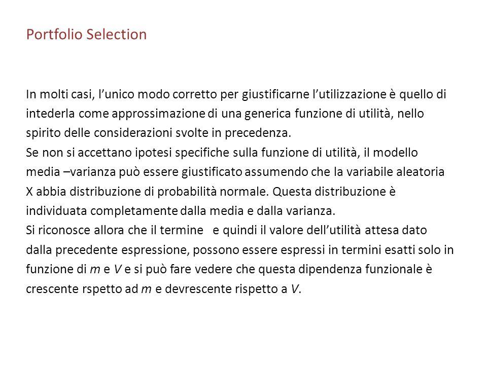 Portfolio Selection In molti casi, l'unico modo corretto per giustificarne l'utilizzazione è quello di.