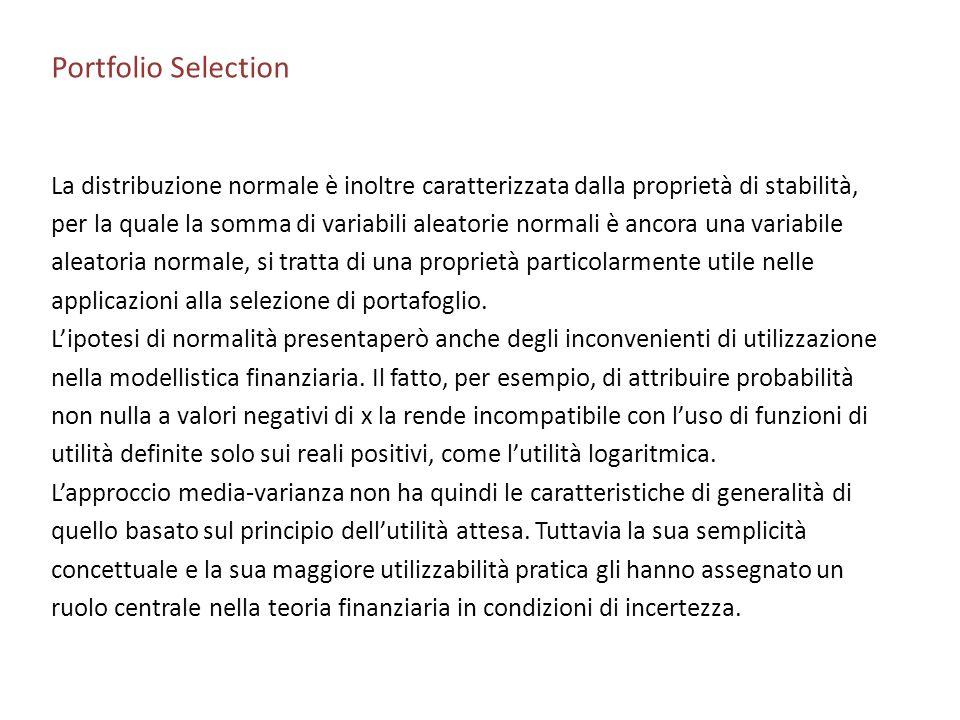 Portfolio Selection La distribuzione normale è inoltre caratterizzata dalla proprietà di stabilità,