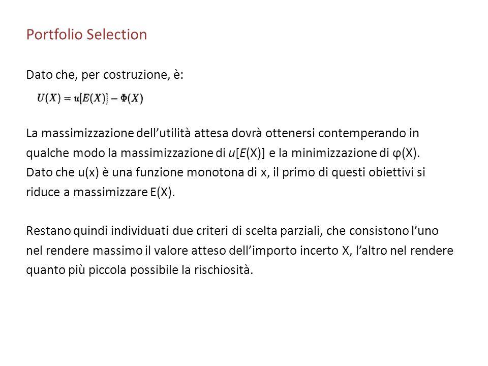Portfolio Selection Dato che, per costruzione, è: