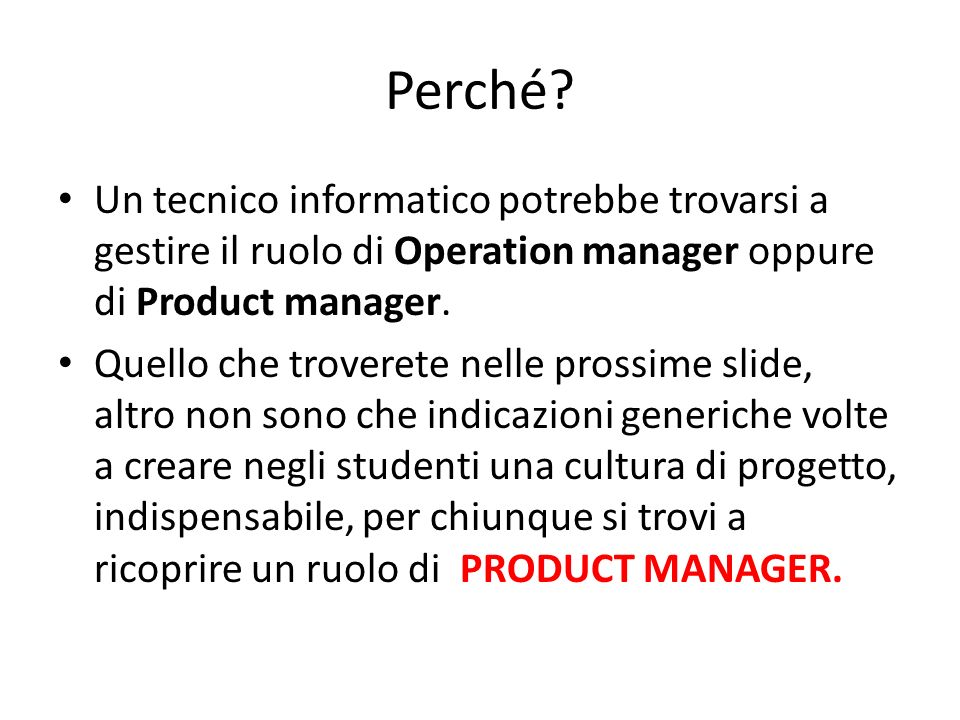 Perché Un tecnico informatico potrebbe trovarsi a gestire il ruolo di Operation manager oppure di Product manager.