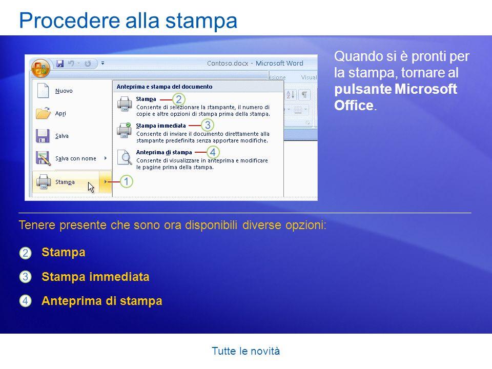 Procedere alla stampa Quando si è pronti per la stampa, tornare al pulsante Microsoft Office.