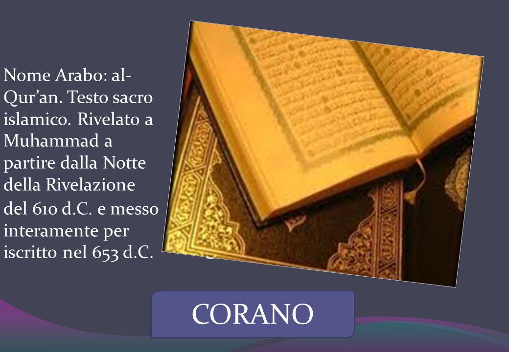 Nome Arabo: al- Qur'an. Testo sacro islamico