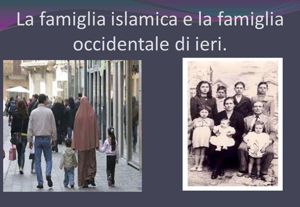 La famiglia islamica e la famiglia occidentale di ieri.
